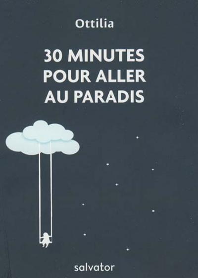 30 minutes pour aller au paradis