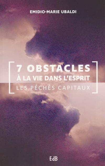Sept obstacles à la vie dans l'esprit