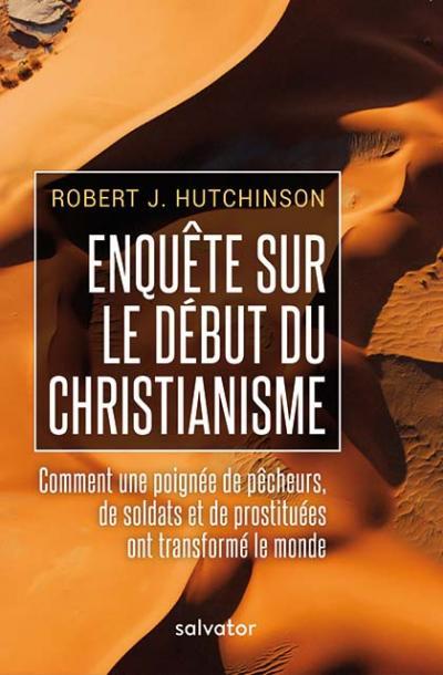 Enquête sur le début du christianisme
