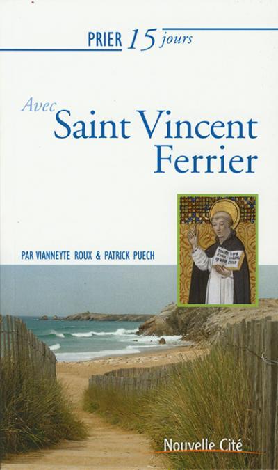 Prier 15 jours avec Saint Vincent Ferrier