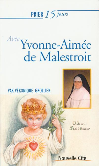 Prier 15 jours avec Yvonne-Aimée de Malestroit