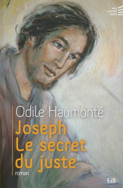 Joseph : le secret du juste - Roman