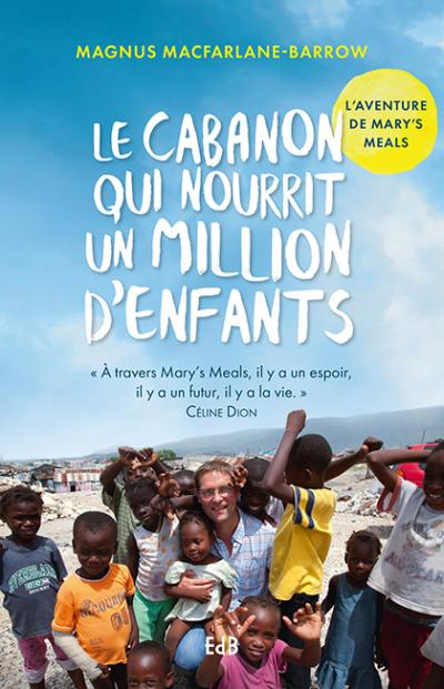 Cabanon qui nourrit un million d'enfants (Le)