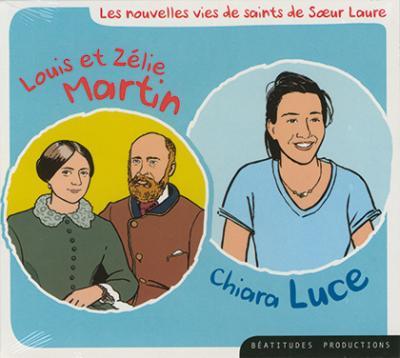 CD- Louis et Zélie Martin / Chiara Luce