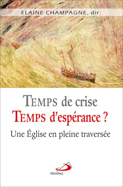 Temps de crise, temps d'espérance ?