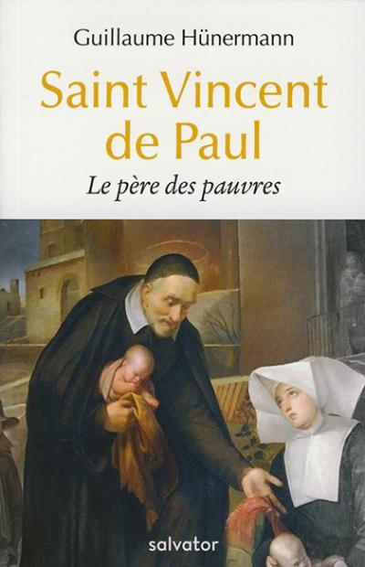 Saint Vincent de Paul le père des pauvres