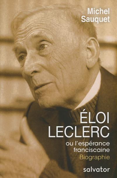 Éloi Leclerc ou l'espérance franciscaine