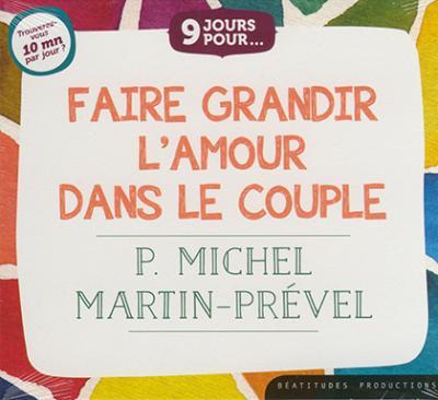 CD- Faire grandir l'amour dans le couple (9 jours pour...)