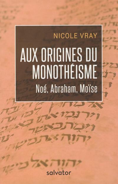 Aux origines du monothéisme