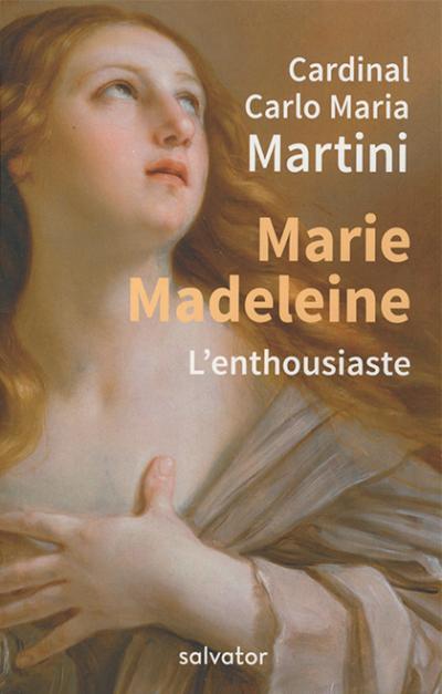Marie Madeleine l'enthousiaste