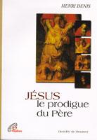 Jesus le prodigue du Père