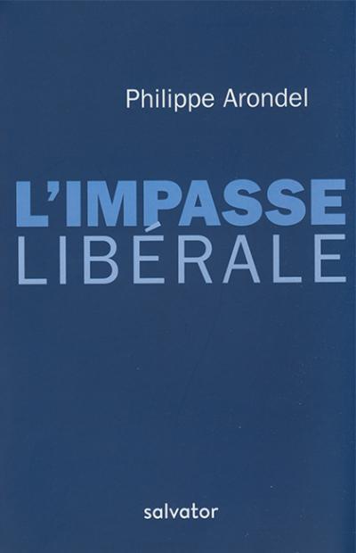 Impasse libérale (L')