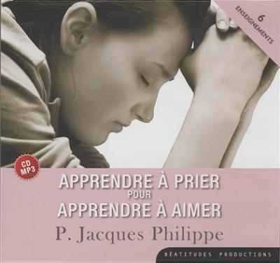 CD- Apprendre à prier pour apprendre à aimer - Audiolivre MP3