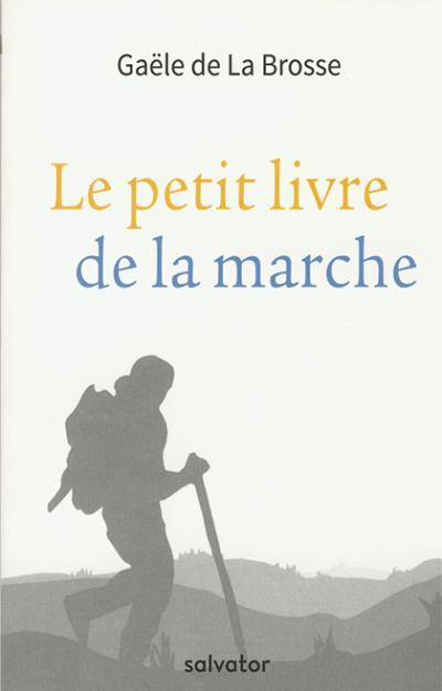 Petit livre de la marche (Le)