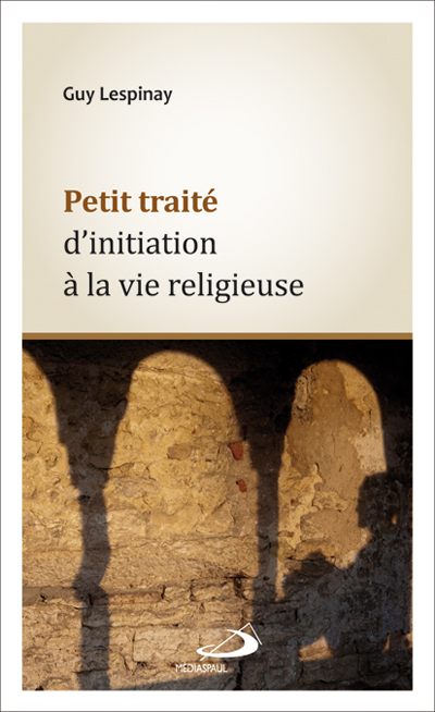 Petit traité d'initiation à la vie religieuse